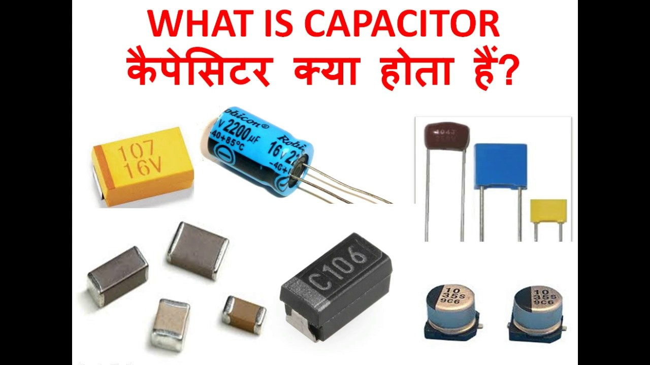 Capacitor In Hindi Types Working And Testing Youtube How Do Capacitors Work A Circuit