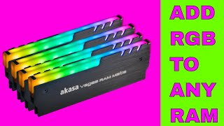 🔴 Turn ANY RAM Into RGB RAM!! - For Cheap - Akasa RAM Mate - Digital Addressable RGB Memory