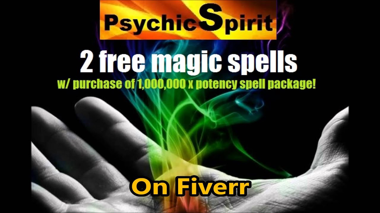 FREE MAGIC SPELLS by PsychicS (Psychic Spirit) on Fiverr!