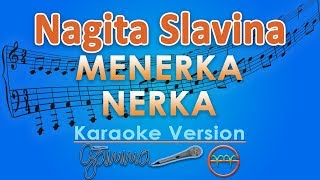 Nagita Slavina - Menerka Nerka (Karaoke Lirik Tanpa Vokal) by GMusic