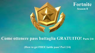 How to get free battle passes! [ITA] - Fortnite - Royal Battle - Part 2/4