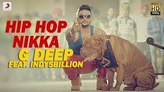 G - Deep - Hip Hop Nikka Feat Indy5Billion | Album Gadar | Latest Punjabi Song 2017