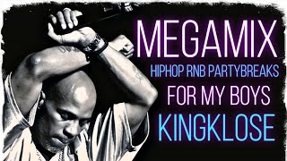 KingKlose - For my Boys 🍻 - Megamix (HipHop/RnB/Partybreaks)🎵🔥