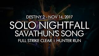 Destiny 2 - Solo Nightfall Savathuns Song Hunter - Week 11