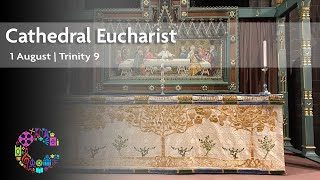 Cathedral Eucharist | Sunday 1 August | Chester Cathedral
