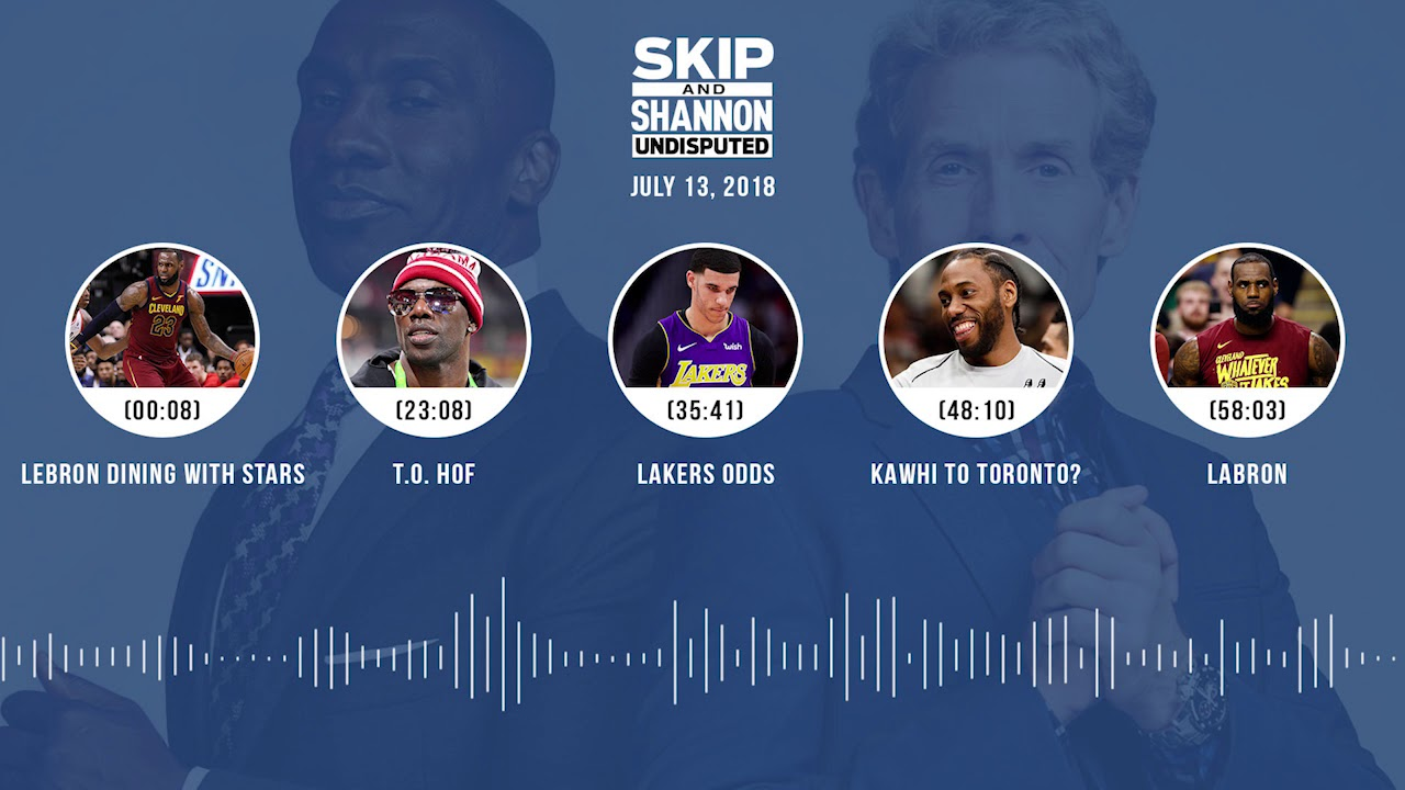 UNDISPUTED Audio Podcast (7.13.18) with Skip Bayless and Shannon Sharpe | UNDISPUTED