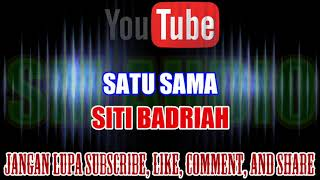 Gambar cover Karaoke Remix KN7000 Tanpa Vokal | Satu Sama - Siti Badriah HD