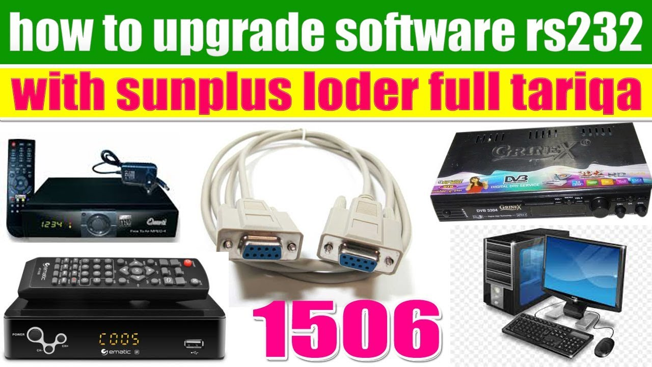 How To Upgrade Receiver Software With RS232 And Sunplus Loder 1506G 1506T  1506F 1506C