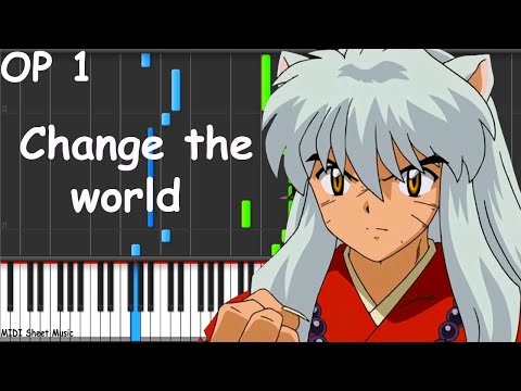 Inuyasha - Change the World Piano midi