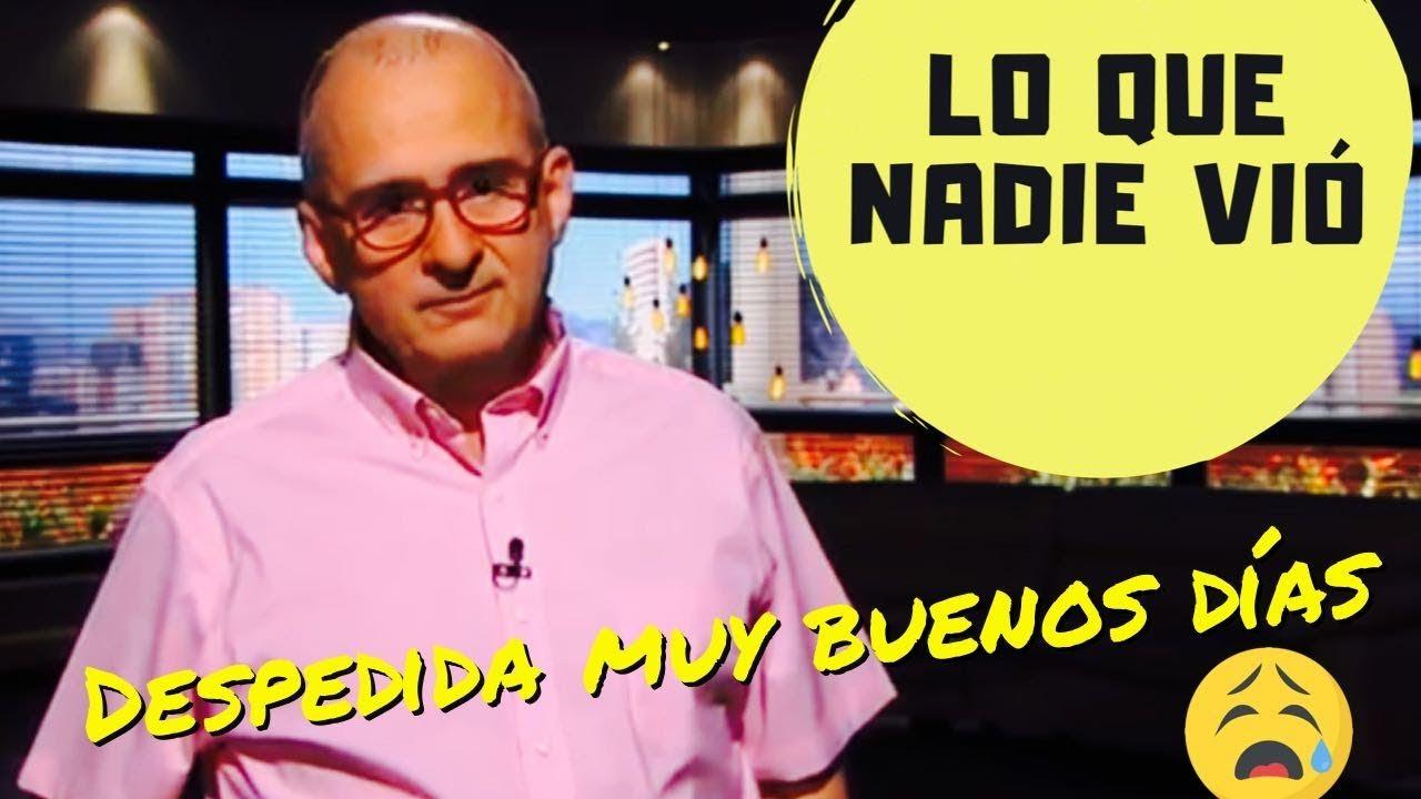 DESPEDIDA DE MUY BUENOS DIAS - LO QUE NADIE VIO #MUYBUENOSDIAS