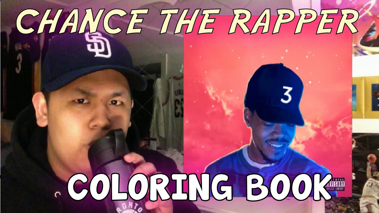 Chance The Rapper Coloring Book First Reaction Youtube