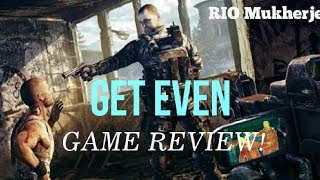 Get Even game Review!