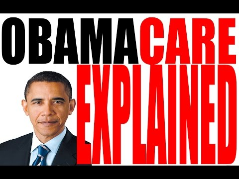 ObamaCare: The Affordable Care Act Explained