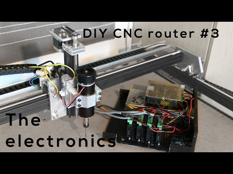 Custom DIY CNC ROUTER #3 The Electronics