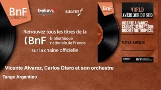 Vicente Alvarez, Carlos Otero et son orchestre - Tango Argentino
