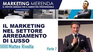 Il Marketing nel settore dell'arredamento di Lusso - Matteo Rivolta di RiFRA a Marketing Merenda