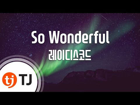 So Wonderful_Ladies' Code 레이디스코드_TJ노래방 (Karaoke/lyrics/romanization/KOREAN)