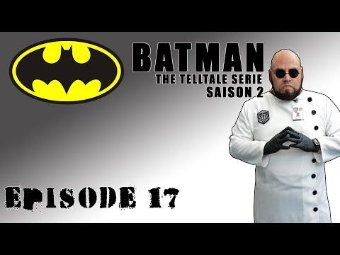 Batman The telltale Serie (Saison 2) - Episode 17 - EPISODE FOUR