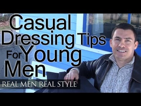 Sharp & Casual Dressing For The Young Man - Art Of Manliness Video - Quick Style Fashion Tips