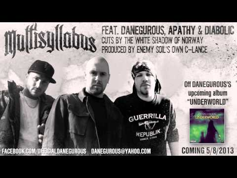 Danegurous - Multisyllabus (Feat. Apathy & Diabolic) (Cuts By White Shadow) [Prod By C-Lance]