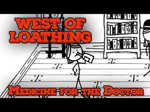 WEST OF LOATHING | Medicine for the Doctor [EP 2[ (West of Loathing Gameplay)