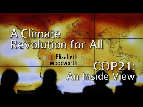 A Climate Revolution for All:  COP21 – An Inside View (FULL VERSION)