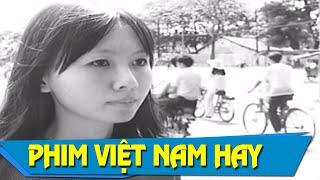 Tháng Năm Những Gương Mặt | Phim Việt Nam Cũ Hay
