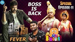 Chiranjeevi Khaidi No 150 Fever - Fun Biscuit | #BossIsBack | #TeluguComedyWebSeries | Episode #11