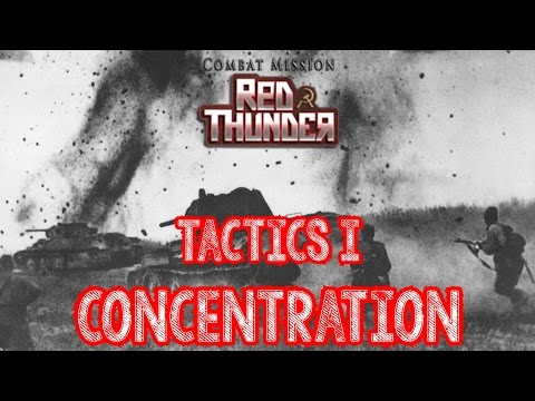 Tactics 1: Concentration in Combat Mission Red Thunder