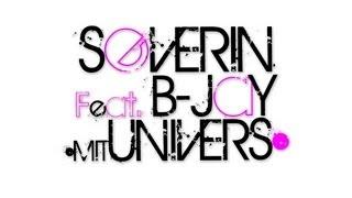 Severin - Mit Univers (ft. B-Jay) [2013]