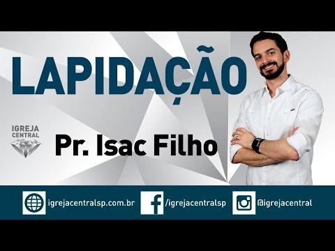Pr. Isac Filho - Lapidação