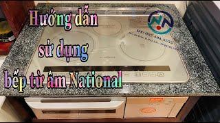 Hướng dẫn sử dụng bếp từ âm Nội Địa Nhật National S39EB1