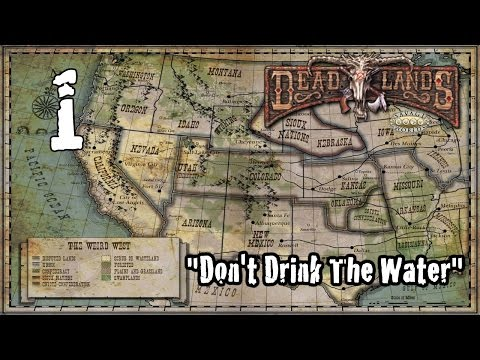 "Savage Worlds, Deadlands Reloaded, Episode 1, ""Don't Drink The Water"""