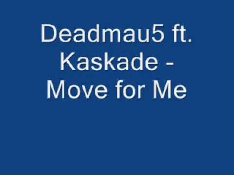 Deadmau5 ft Kaskade - Move for me