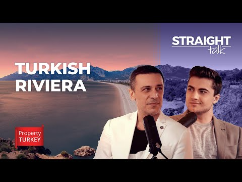 Where to Buy a Home on the Turkish Riviera | STRAIGHT TALK EP. 36