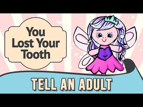 You didn't tell a grown-up that you lost your tooth.