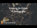 Breaking the Chains Of Pornography | Part 2  | Crossroads Christian Fellowship