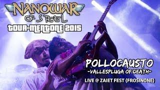 �������� ���� Nanowar Of Steel - Pollocausto: Vallespluga of Death (Tourmentone 2015 - Zaiet Fest Frosinone) ������