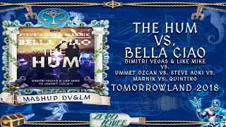 The Hum Vs Bella Ciao Dimitri Vegas Like Mike Mashup Tomorrowland 2018