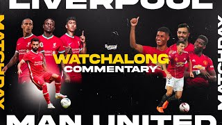 LIVERPOOL v MAN UNITED | WATCHALONG LIVE FANZONE COMMENTARY