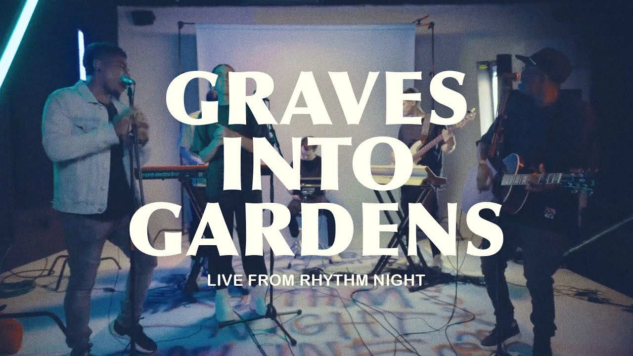 GRAVES INTO GARDENS LIVE FROM RHYTHM NIGHT - ELEVATION RHYTHM