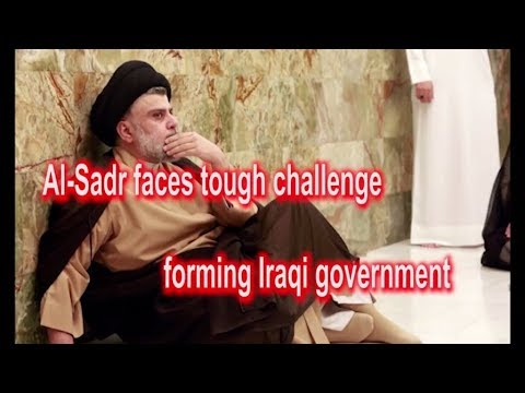Al Sadr faces tough challenge forming Iraqi government