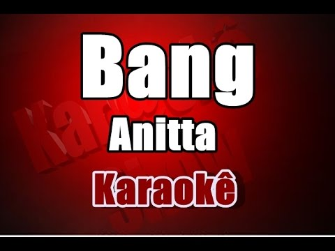 Anitta - Bang - Karaokê (com Backing Vocal)