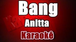 Anitta - Bang - Karaokê (com Backing Vocal)