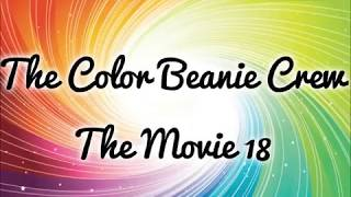 The Color Beanie Crew The Movie 18 Trailer