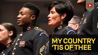 America: My Country, 'Tis of Thee - Soldiers' Chorus