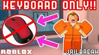 KEYBOARD ONLY CHALLENGE!! - Roblox Jailbreak Challenges
