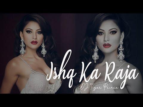 Ishq Ka Raja (Remix) Ft - Humsar Hayat | Addy Nagar | Ankita | DJ Tiger Prince
