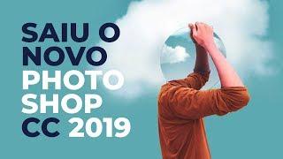 Photoshop CC 2019 - As 9 novidades que eu mais curti 💙