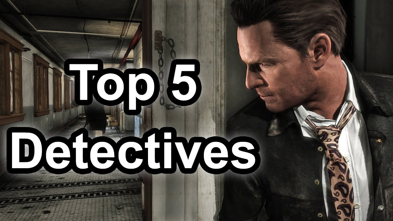 top 5 detectives in gaming